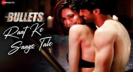 Raat Ke Saaye Tale Lyrics Bullets | Aakanksha Sharma