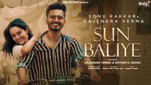Sun Baliye Lyrics Gajendra Verma x Sonu Kakkar