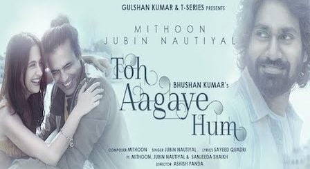 Toh Aagaye Hum Lyrics Jubin Nautiyal