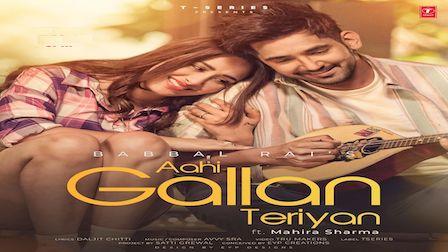 Aahi Gallan Teriyan Lyrics Babbal Rai