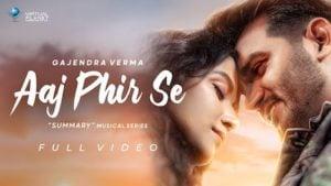 Aaj Phir Se Lyrics Gajendra Verma