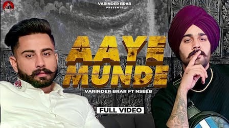 Aaye Munde Lyrics Varinder Brar x Nseeb