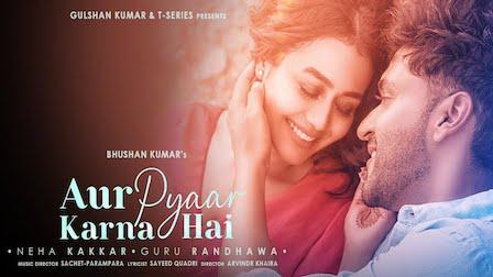 Aur Pyaar Karna hai Lyrics Guru Randhawa x Neha Kakkar