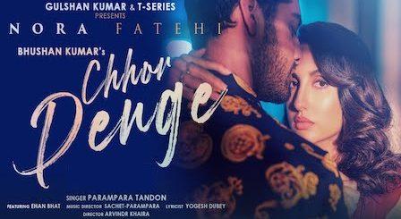 Chhor Denge Lyrics Nora Fatehi | Parampara Tandon