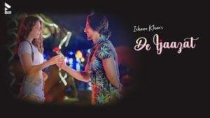 De Ijaazat Lyrics Ishaan Khan