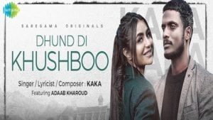 Dhund Di Khushboo Lyrics Kaka