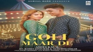 Goli Maar De Lyrics Asees Kaur