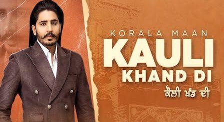 Kauli Khand Di Lyrics Korala Maan