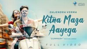 Kitna Maza Aayega Lyrics Gajendra Verma