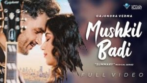 Mushkil Badi Lyrics Gajendra Verma