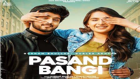 Pasand Bangi Lyrics Gurnam Bhullar