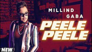 Peele Peele Lyrics Millind Gaba