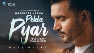 Pehla Pyar Lyrics Gajendra Verma