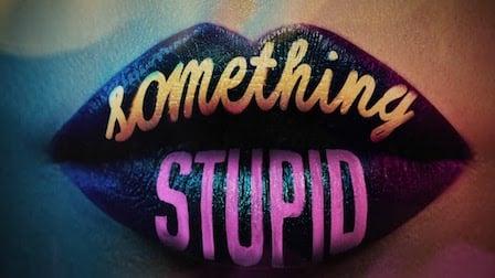 Something Stupid Lyrics Jonas Blue x AWA