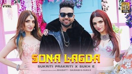 Sona Lagda Lyrics Sukh-E | Sukriti & Prakriti Kakar