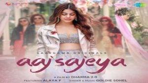 Aaj Sajeya Lyrics Goldie Sohel | Alaya F