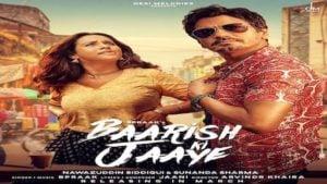 Baarish Ki Jaaye Lyrics - B Praak | Nawazuddin Siddiqui