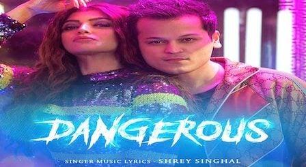 Dangerous Lyrics Shrey Singhal