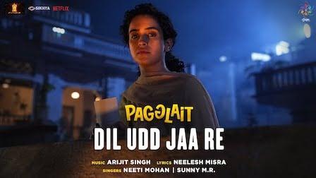 Dil Udd Ja Re Lyrics Pagglait | Neeti Mohan