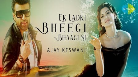 Ek Ladki Bheegi Bhagi Si Lyrics Ajay Keswani | Urvashi Rautela