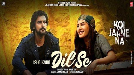 Ishq Karo Dil Se Lyrics Koi Jaane Na | Jubin Nautiyal