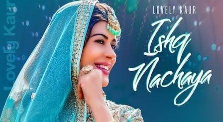 Ishq Nachaya Lyrics Lovely Kaur