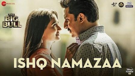 Ishq Namazaa Lyrics The Big Bull | Ankit Tiwari
