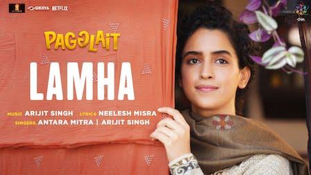 Lamha Lyrics Pagglait | Arijit Singh x Antara Mitra