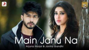 Main Janu Na Lyrics Arjuna Harjai x Jonita Gandhi