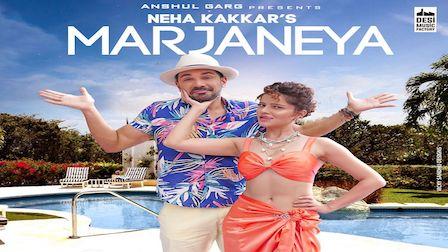 Marjaneya Lyrics Neha Kakkar