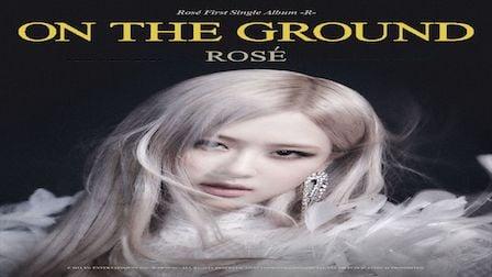 On The Ground Lyrics Rosé