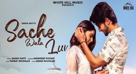 Sache Wala Luv Lyrics Sakshi Ratti