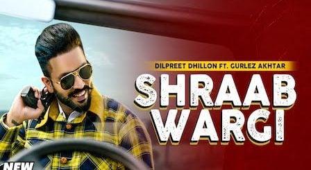 Shraab Wargi Lyrics Dilpreet Dhillon
