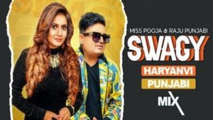 Swagy Lyrics Miss Pooja x Raju Punjabi