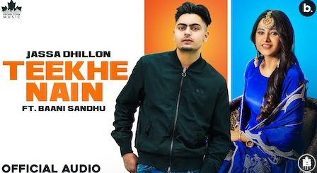 Teekhe Nain Lyrics Jassa Dhillon x Baani Sandhu
