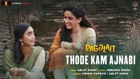 Thode Kam Ajnabi Lyrics Pagglait | Himani Kapoor x Arijit Singh