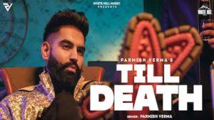 Till Death Lyrics Parmish Verma