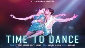 Time To Dance Lyrics Vishal Mishra x Neeti Mohan | Title Track