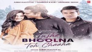 Tujhe Bhoolna Toh Chaaha Lyrics Jubin Nautiyal