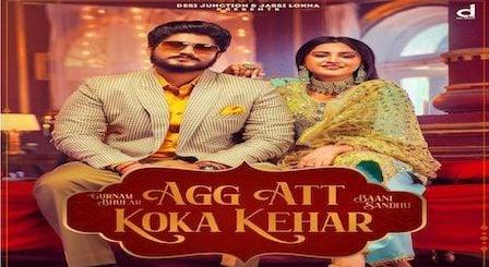 Agg Att Koka Kehar Lyrics Gurnam Bhullar x Baani Sandhu
