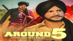 Around 5 Lyrics Angrej Ali