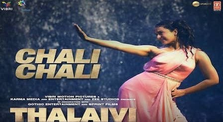 Chali Chali Lyrics Thalaivi   Kangana Ranaut