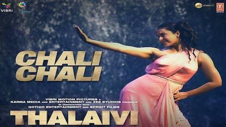 Chali Chali Lyrics Thalaivi | Kangana Ranaut