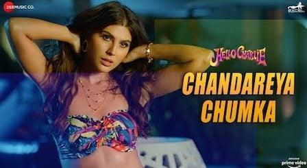 Chandareya Chumka Lyrics Hello Charlie