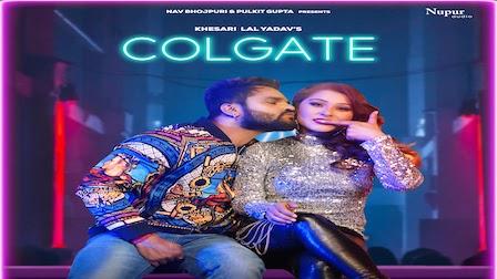 Colgate Lyrics Khesari Lal Yadav