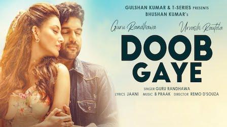 Doob Gaye Lyrics Guru Randhawa | Urvashi Rautela