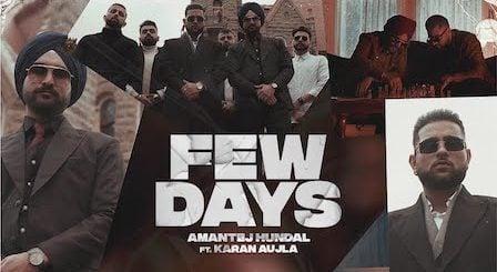 Few Days Lyrics Karan Aujla x Amantej Hundal