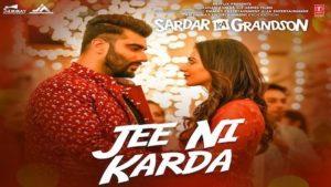 Jee Ni Karda Lyrics Sardar Ka Grandson