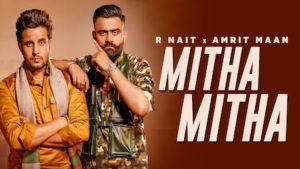 Mitha Mitha Lyrics R Nait x Amrit Maan