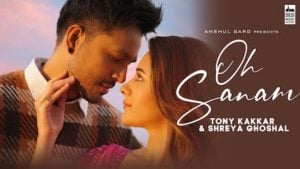 Oh Sanam Lyrics Tony Kakkar x Shreya Ghoshal